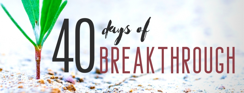 40 Days of Breakthrough